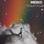 Meiko - Weird World [EP]
