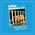 Rolling Blackout Coastal Fever - Sideways To New Italy