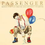 Passenger - Songs For The Drunk And The Broken Hearted