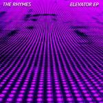 The Rhymes - Elevator [EP]